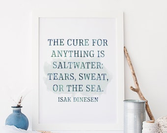 Quote Printable Art Print 8x10 Isak Dinesen Quote, The Cure for Anything is Saltwater: Tears, Salt, or the Sea Green Watercolor Quote
