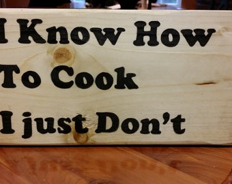 "Kitchen Wood Sign, Humorous Quote, Wood Plaque, ""I Know How to Cook, I just Don't"" Funny Quote"