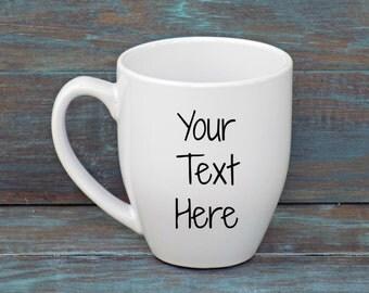 Build Your Own Mug- Custom Quote Hand Painted Mug, Large Mug