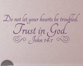 John 14:1 Do Not Let Your Hearts Be Troubled Trust In God Vinyl Wall Decal Sticker