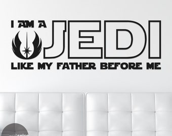I Am A Jedi Like My Father Before Me Star Wars Quote Vinyl Wall Decal Sticker