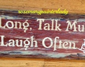 Repurposed Wood signs, Porch, talk & laugh, rocking chair, friends, weathered, handpainted, colorful, designed with country saying