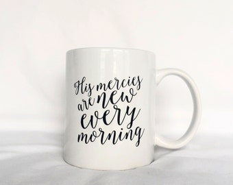 Bible Verse Coffee Mug | His Mercies Are New Every Morning | Christian | Calligraphy hand lettered | Mother's Day, Birthday, Graduation Gift