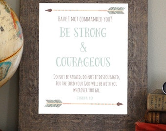 Be Strong and Courageous, Joshua 1:9 Digital Scripture Print