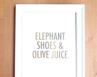 gold foil print: gold typography i love you elephant shoes and olive juice