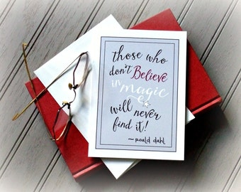 Note Card Roald Dahl Quote Believe in Magic Motivational Card Inspirational Card Stationery