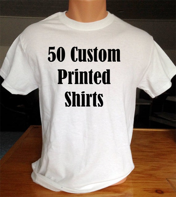 50 custom printed t shirts 1 black screen by for Personalized screen printed t shirts