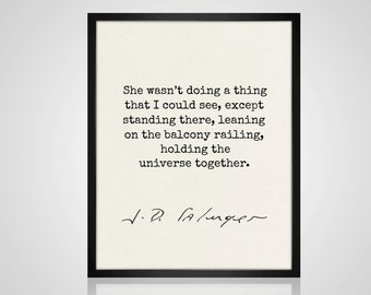 JD Salinger Quote, Love Quote, Salinger Print, Literary Quote, Book Quote,Typewriter Quote, She Wasn't Doing A Thing, Holding the Universe