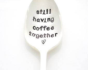 Going Away Gift. Still Having Coffee Together. Anniversary Spoon. Stamped Spoon. Stamped Silverware by Milk & Honey.