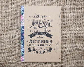 Let Your Dreams Be Bigger Than Your Fears... - Quote Journal, A5