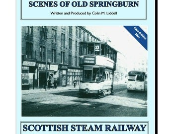 DVD Glasgow History - Scenes of Old Springburn  - Classic Vintage Steam Train Railway Transport History