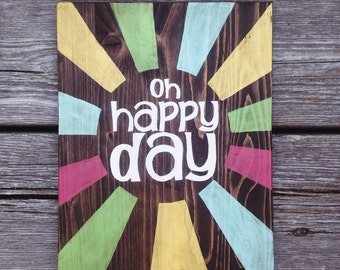 Oh Happy Day sign hand painted on reclaimed wood