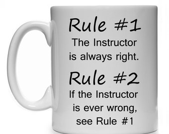 Rule #1 The Instructor Is Always Right Rule #2 If The Instructor Is Ever Wrong See Rule 1 Mug Cup Gift Present Driving Fitness Birthday