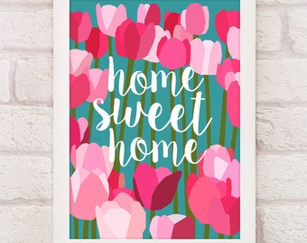 Home Sweet Home Print in A4 and A3 - new home gifts - new home prints - home decor - floral prints - tulip print - paper plane