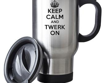 Keep Calm and Twerk On Thermal Stainless Steel Gift Birthday Christmas Thermal Gift