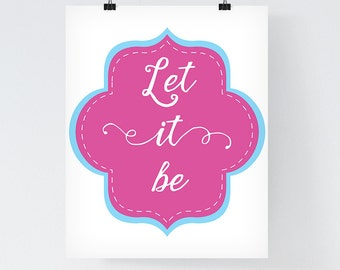 Typographic Print 'Let it be' Bohemian Art Inspirational Quote Quote Home Poster Bohemian Pink Decor Love Wall Art Colorful Mandala