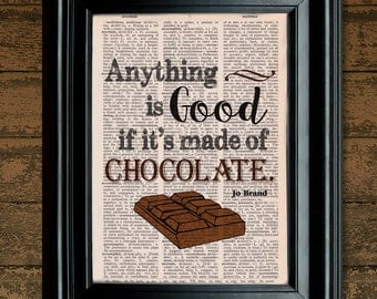Dictionary Print: Quote, Anything is Good if it's Made of Chocolate, Vintage Dictionary Art Print, Wall Decor ZRP9055