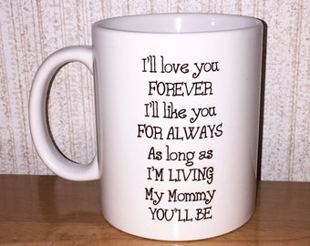 I'll love you forever - coffee mug