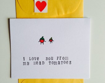 I Love You from My Head Tomatoes/ valentines Day Card/ I love you/ Cute Card/ Punny