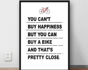 Cycle quote 'You can't buy happiness' cycle cycling  poster print