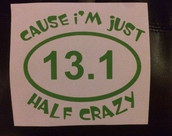 Half Marathon Car Decal Cause I'm Just Half Crazy!