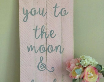 "Reclaimed Hand Painted ""I Love You To The Moon & Back"" Sign"
