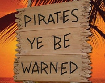 Pirates, Ye Be Warned Wood Sign