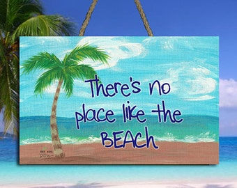 "There's No Place Like The Beach Sign - 8"" x 5.5"""