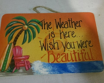 "The Weather Is Here, Wish You Were Beautiful -   8"" x 5.5"""