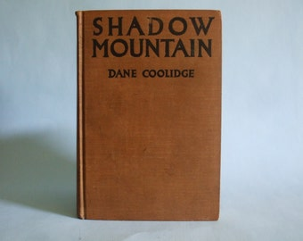Shadow Mountain by Dane Coolidge 1919 Vintage Western Novel
