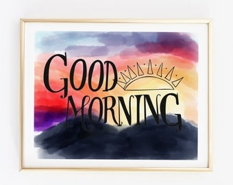 20 X 16 Good Morning Poster - Instant Download