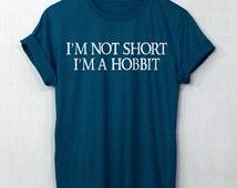 The Hobbit shirt I'm not short I'm a Hobbit t shirt LOTR tee unisex t-shirt size S to 2XL