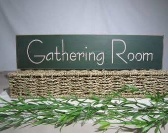 Gathering Room sign, green, shelf or wall decorations, kitchen or dining room decor, primitive decor, rustic decor