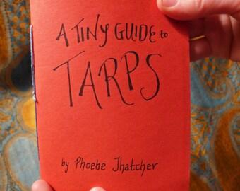 a TINY GUIDE to TARPS -