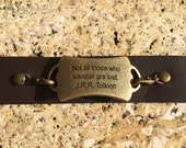 Not All Those Who Wander are Lost JRR Tolkien Leather Bracelet