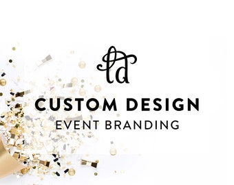 CUSTOM DESIGN Deposit for Event Branding