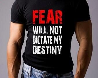Fear will not dictate my destiny. Black Men's Cotton T-shirt