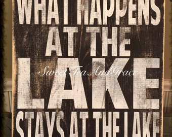 What Happens At The Lake Stays At The Lake ~ Lake Sign ~ Distressed Sign ~ Rustic Sign ~ Lake House ~ Reclaimed Wood Sign ~ Funny Sign