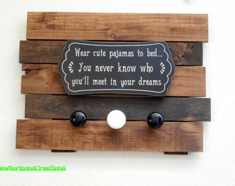 Wear Cute Pajama's to Bed Knotty Alder Wall Pallet Plaque