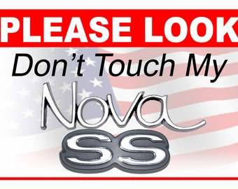 Please Look Don't Touch the 5 x 7 Car Show sign Aluminum, 5 x 7 Nova SS
