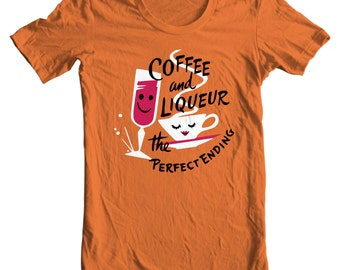 Coffee And Liqueur - The Perfect Ending Vintage Button T-shirt