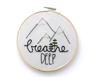 Mountain Embroidery Hoop. Breathe Deep Wall Art. Air Forest Tree Embroidered. Nature Inspired. Indie Home Decor. Travel Gift. Outdoor Decor.