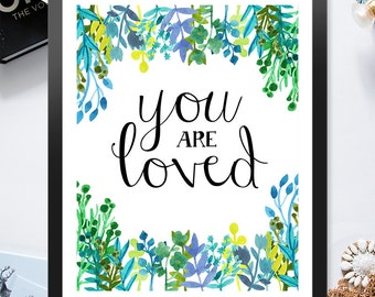 You Are Loved Inspirational Love Pastel Blue Green Watercolor 8x10 inch Poster Print - P1086