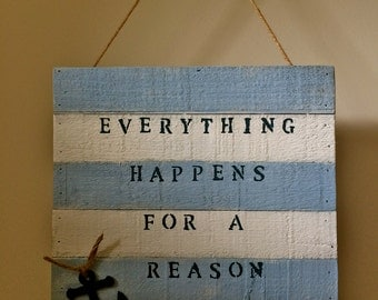 Everything happens for a reason sign - rustic beach wall decor - nautical blue & white wall hangings - resort decor themed housewarming gift