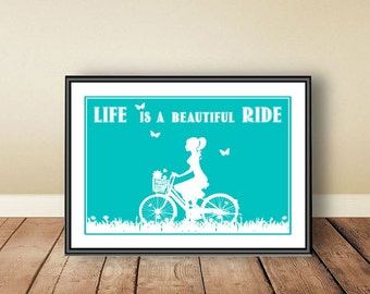 Life is a beautiful ride, digital download, instant download, printable art, ride, bike, Typographic print, inspirational print, bike poster