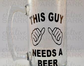 This Guy Needs a Beer - Mug