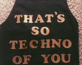 That's so techno of you