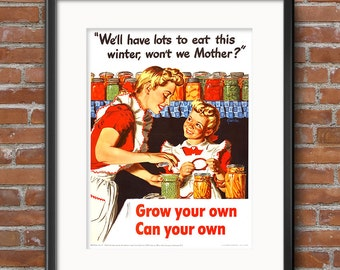 World War II Propaganda Poster - Grow Your Own Can Your Own - Victory Garden Kitchen Decor World War 2 Poster WWII Print Home Decor 0534