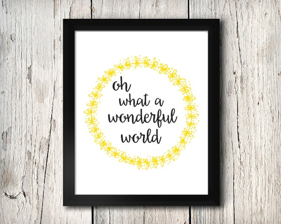 Oh what a wonderful world - digital print - 8x10 inch - instant download - Wall Art - Home Decor