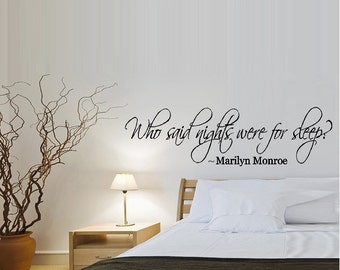 Who said nights were for sleep #1 ~ Wall Decal